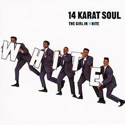 14 KARAT SOUL THE GIRL IN WHITE