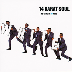 THE GIRL IN WHITE / 14 KARAT SOUL