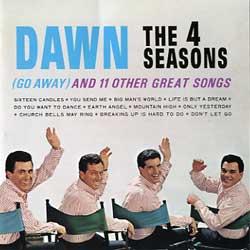 DAWN (GO AWAY)  THE 4 SEASONS