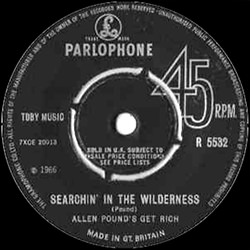 SEARCHIN' IN THE WILDERNESS / ALLEN POUND'S GET RICH