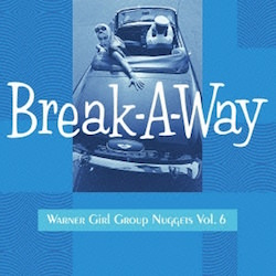Break a way Warner Girl Group Nuggets Vol.6