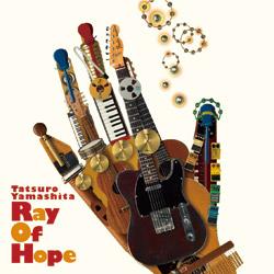 山下達郎 RAY OF HOPE