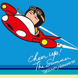 CHEER UP! THE SUMMER / 山下達郎