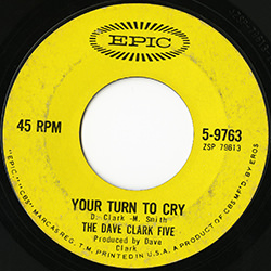 YOUR TURN TO CRY / THE DAVE CLARK FIVE