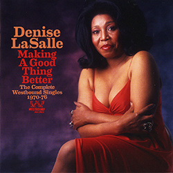 DENISE LaSALLE Making a Good Thing Better