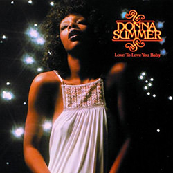 LOVE TO LOVE YOU BABY / DONNA SUMMER