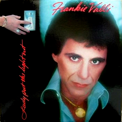 LADY PUT THE LIGHT OUT FRANKIE VALLI