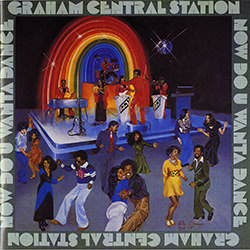 CRAZY CHICKEN / GRAHAM CENTRAL STATION NOW DO U WANTA DANCE