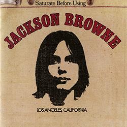JACKSON BROWNE  SATURATE BEFOR USING