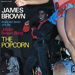 THE CHICKEN / JAMES BROWN THE POPCORN
