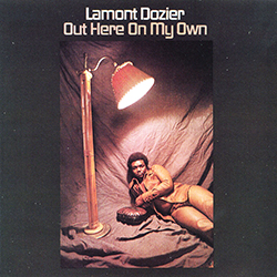 LAMONT DOZIER OUT HERE ON MY OWN