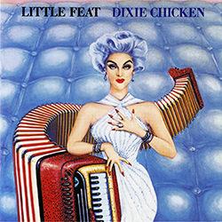 DIXIE CHICKEN / LITTLE FEET DIXIE CHICKEN