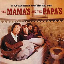 IF YOU CAN BELIEVE YOUR EYES & EARS  THE MAMAS & THE PAPAS