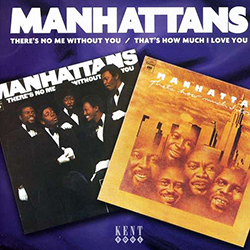 THE MANHATTANS THERE'S NO ME WITHOUT YOU