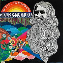 STRAWBERRY ALARM CLOCK Wake Up...It's Tommorow